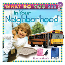 What Do You See In Your Neighborhood?