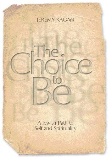 The Choice to Be by Jeremy Kagan