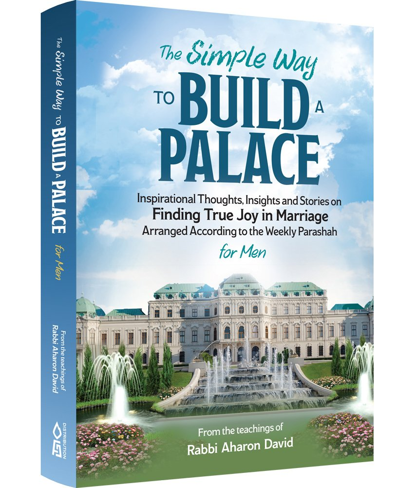 To Build a Palace:Inspirational Thoughts, Insights and Stories on Finding True Joy in Marriage Arranged According to the Weekly Parashah  by Reb Moshe Silberstein