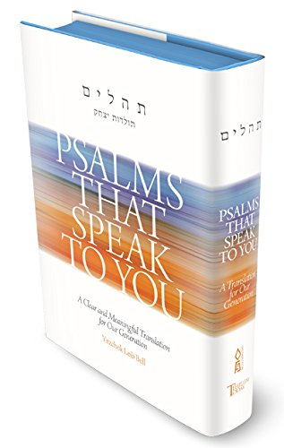 Psalms That Speak to You - A Clear and Meaningful Translation for Our Generation Hardcover by Yitzchok Leib Bell