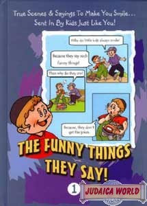 The Funny Things They Say! #1