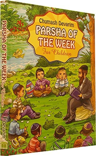 CHUMASH DEVARIM PARSHA OF THE WEEK