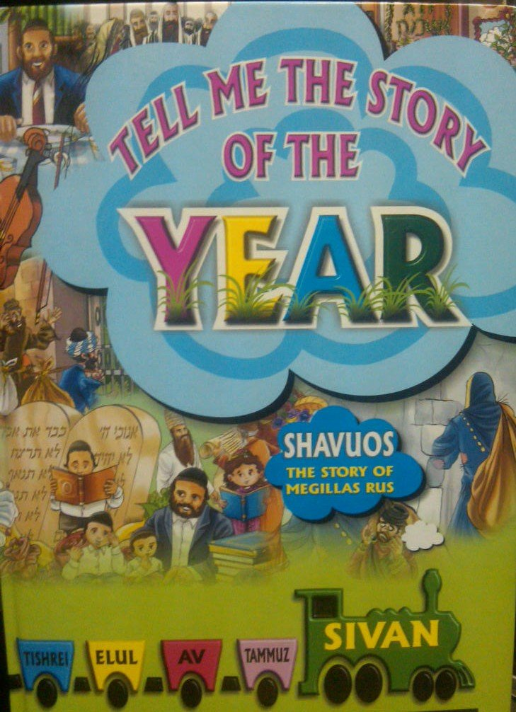 TELL ME THE STORY OF THE YEAR SHAVUOS