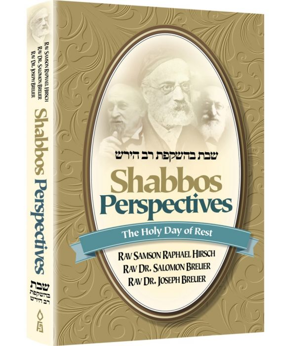 Shabbos Perspectives, The Holy Day Of Rest by: Rabbi Samson Raphael Hirsch