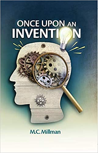 Once Upon an Invention - M.C. Millman