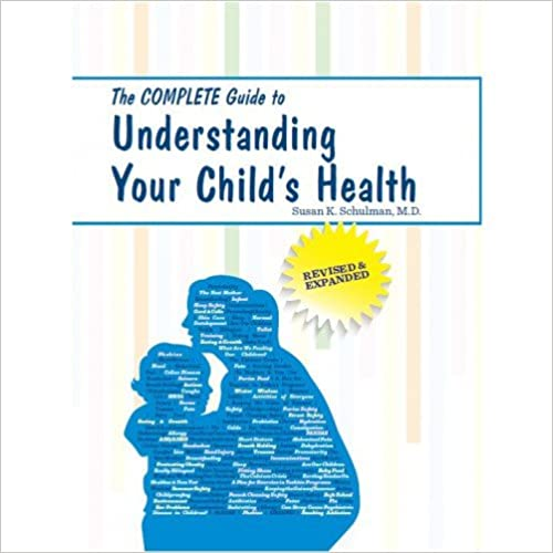 The Complete Guide to Understanding Your Child's Health by M.D. Susan K. Schulman