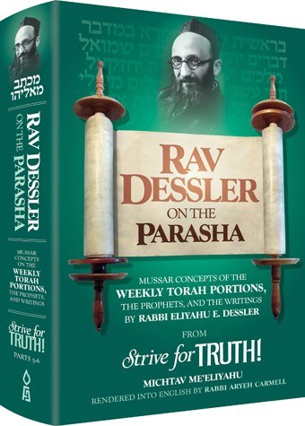 Rav Dessler on the Parasha - Mussar Concepts on the Weekly Torah Portions, the Prophets, and Writings