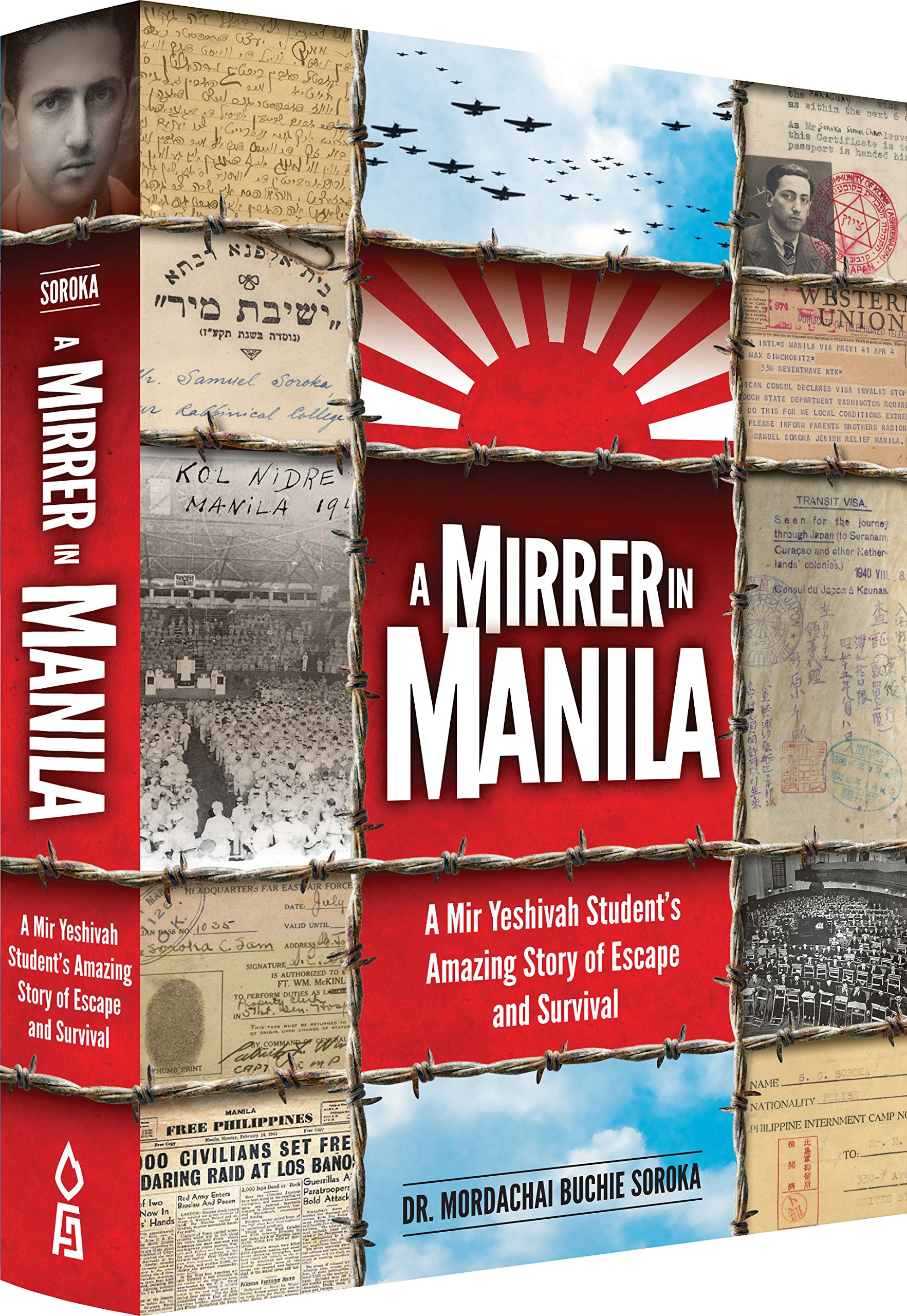 Mirrer in Manilla: A Mir Yeshivah Student's Amazing Story of Escape and Survival by Dr. Mordachai Buchie Soroka