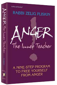Anger: The Inner Teacher By Rabbi Zelig Pliskin