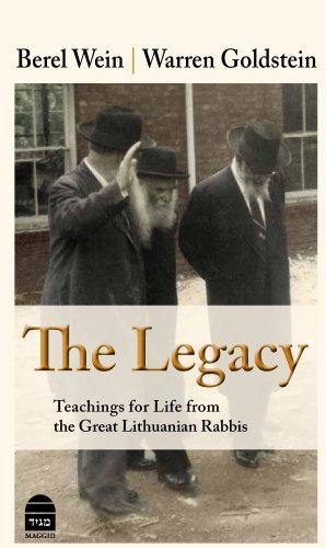 The Legacy:Teachings for Life from the Great Lithuanian Rabbis by Berel Wein