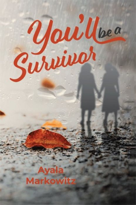 You'll be a Survivor By: Ayala Markowitz