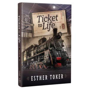 Ticket to Life by Esther Toker