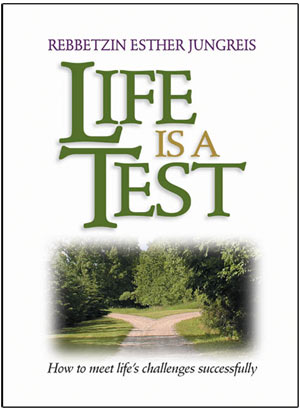 Life is a Test By Rebbetzin Esther Jungreis