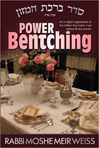 POWER BENTCHING (full size) Paperback by Rabbi Moshe Meir Weiss