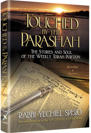 Touched by the Parashah By Rabbi Yechiel Spero