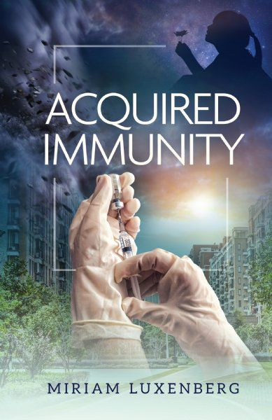 Acquired Immunity By Miriam Luxenberg