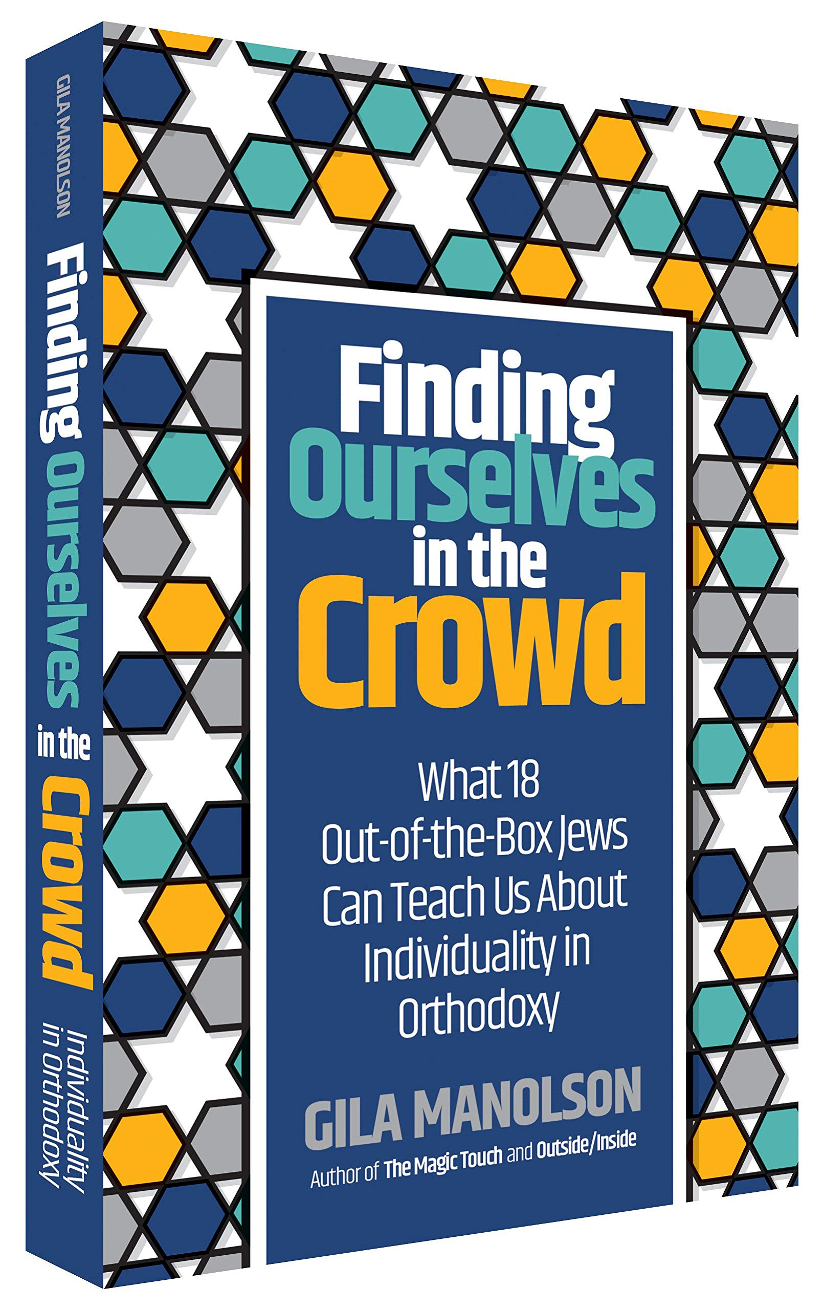 Finding Ourselves In The Crowd by: Gila Manolson