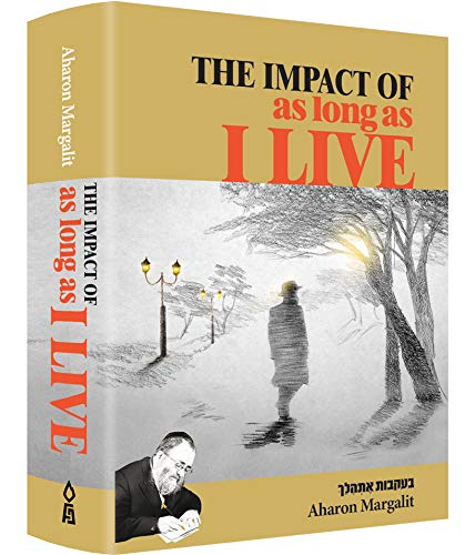The Impact Of As Long As I Live by: Aharon Margalit