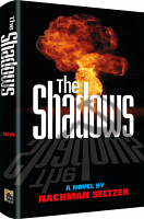 The Shadows By Rabbi Nachman Seltzer