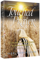 Touched by a Prayer By Rabbi Yechiel Spero