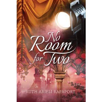 No Room for Two by Ruth Arieli Rapaport