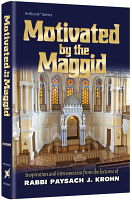 Motivated by the Maggid By Rabbi Paysach Krohn