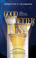Good, Better, Best by Rebbetzin S. Feldbrand