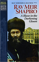 A Blaze in the Darkening Gloom: The Life of Rav Meir Shapiro BRAND NEW EXPANDED EDITION FOR THE UPCOMING DAF YOMI SIYUM! by Yehoshua Boimel