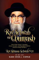 Rav Schwab on Chumash By: Rabbi Myer Schwab