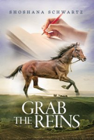 Grab the Reins By Shoshana Schwartz