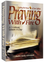 Praying with Fire [Full Size Hardcover] By Rabbi Heshy Kleinman