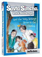 Savta Simcha, Uncle Nechemya and the very strange stone
