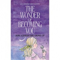 The Wonder of Becoming You  By Dr. Miriam Grossman
