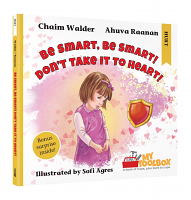 Be Smart, Be Smart! Don't Take It To Heart! by: Ahuva Raanan/ Chaim Walder