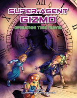 Super-Agent Gizmo / Operation Time Travel