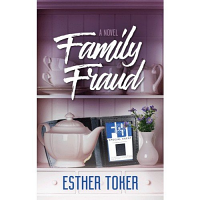 Family Fraud by Esther Toker