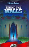 Behind the Walls by Miriam Cohen