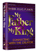 My Father, My King By Rabbi Zelig Pliskin
