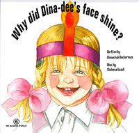 Why did Dina-Dee's Face Shine?