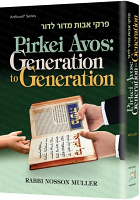 Pirkei Avos: Generation to Generation Rabbi Nosson Muller