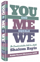You and Me Equals We: The Counter-intuitive Path to a Stable Shalom Bayis by Rabbi Yisrael Kleinman