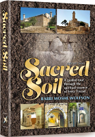 Sacred Soil By Baila Vorhand and Rabbi Moshe Wolfson