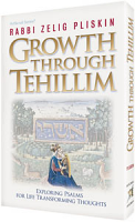 Growth Through Tehillim By Rabbi Zelig Pliskin