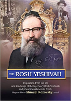 The Rosh Yeshiva by Menachem Chaim Rozovsky