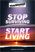 Stop Surviving, Start Living (Paperback) by Rabbi Ben Tzion Shafier