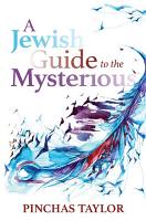 The Jewish Guide to the Mysterious by Pinchas Taylor
