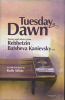 Tuesday At Dawn: Stories And Advice From Rebbetzin Batsheva Kanievsky  From Rebbetzin Batsheva Kanievsky