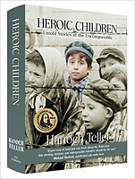 Heroic Children - New Upgraded Edition: Untold Stories of the Unconquerabl by Hanoch Teller