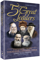 5 Great Leaders By Rabbi Shimon Finkelman