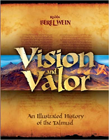 Vision & Valor: An Illustrated History of the Talmud by Rabbi Berel Wein